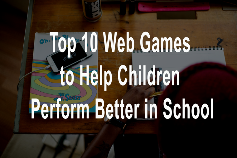 Top 10 Web Games to Help Children Perform Better in School