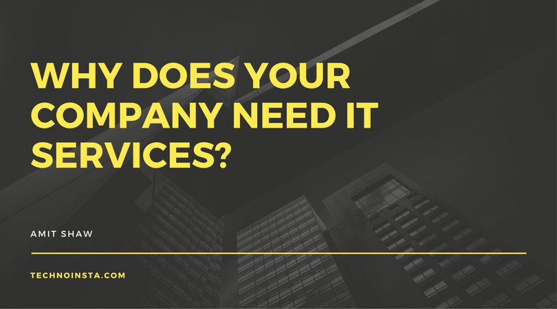 Why Does Your Company Need IT Services?