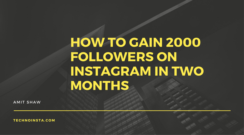 How To Gain 2000 Followers On Instagram In Two Months