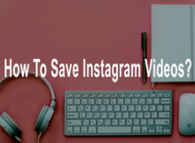 How To Save Instagram Videos?